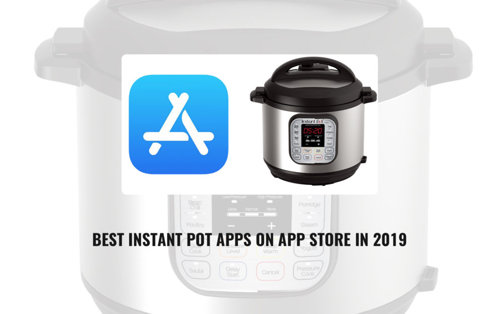 Best Instant Pot 2019 Best Instant Pot Apps on App Store in 2019