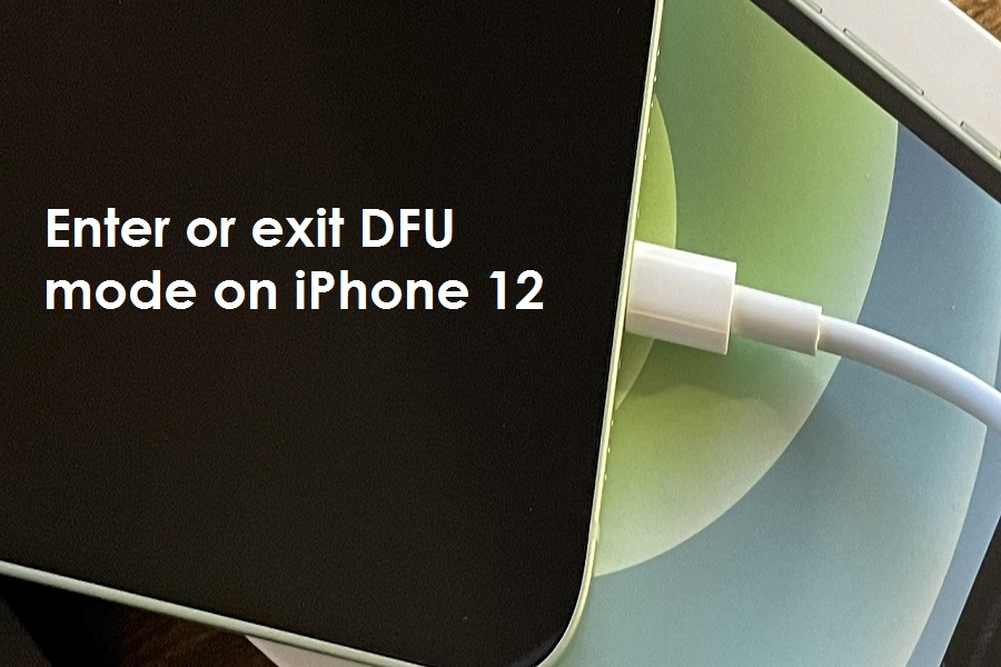 enter or exit DFU mode on iPhone 12