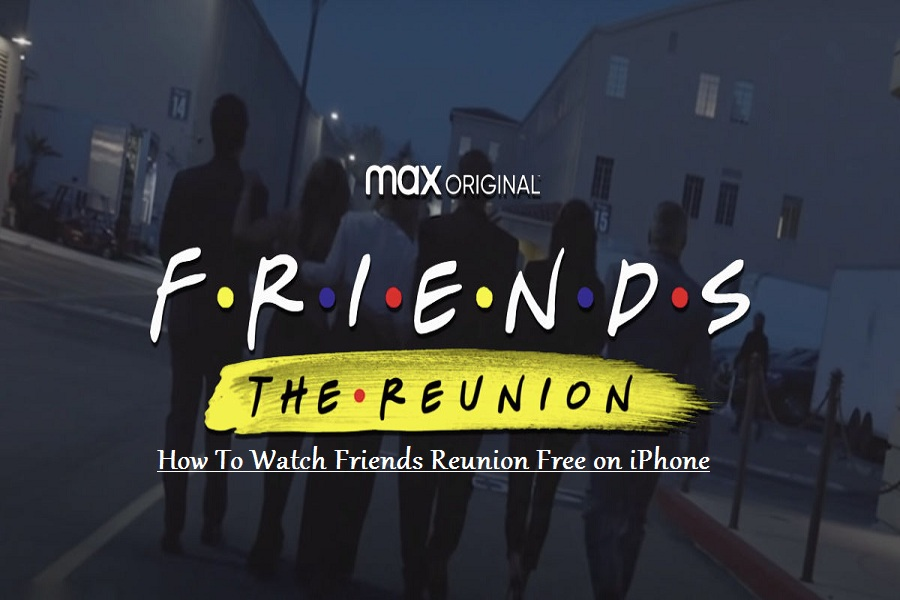 How To Watch Friends Reunion Free on iPhone
