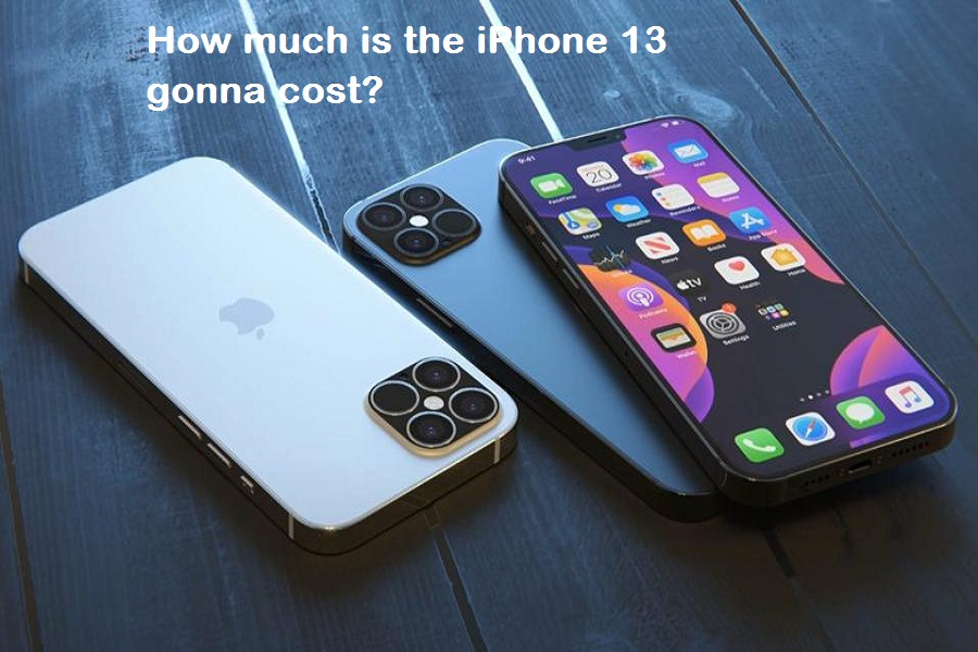 How much is the iPhone 13 gonna cost
