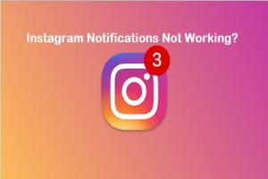 Instagram Notifications Not Working