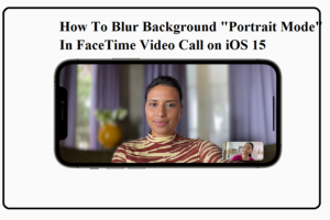 Blur Background FaceTime